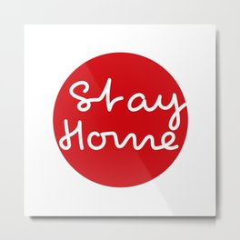Stay home - Red Dot Works  Metal Print