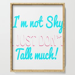 "Perfect Gift For Anti-Social Nerds Saying ""I'm Not Shy I Just Don't Talk Much"" T-shirt Design Serving Tray"