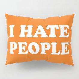I Hate People - Orange and White Pillow Sham