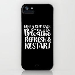 Breathe, Refresh & Restart iPhone Case