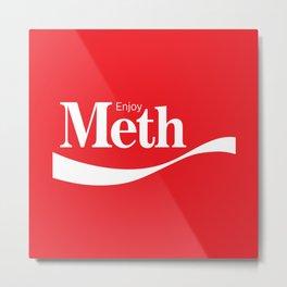 Enjoy Meth Metal Print