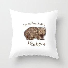 Aussie Wombat Design by Chrissy Wild Throw Pillow