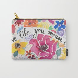 Live Like You Mean It Watercolor Flower Painting Carry-All Pouch