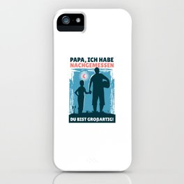 Papa, I Measured You Are Great iPhone Case