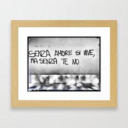 Senza amore si vive ma senza te no Framed Art Print