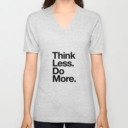 Think Less Do More inspirational wall art black and white typography poster design home decor Unisex V-Neck