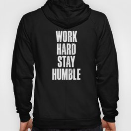 Work Hard, Stay Humble black and white monochrome typography poster design home decor bedroom wall Hoody