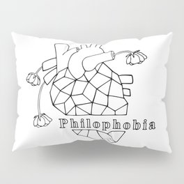 Philophobia, fear of love Pillow Sham