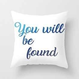 You will be found Throw Pillow