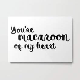 You're macaroon of my heart Metal Print
