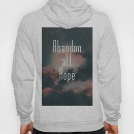 Abandon all hope Hoody