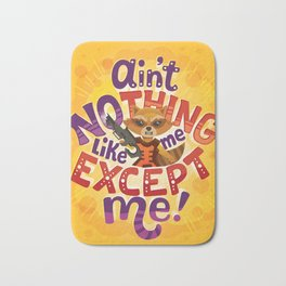 No thing like me except me Bath Mat