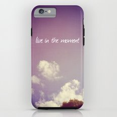 Live in the Moment Tough Case iPhone 6