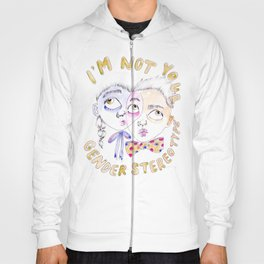 I'm not your gender stereotype Hoody