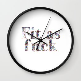 Fit as fuck Wall Clock