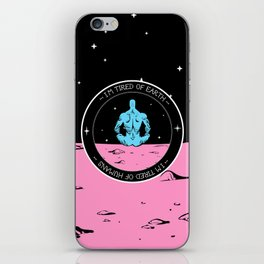 I'm tired of Earth. Tired of humans. iPhone Skin