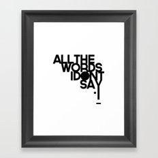 ALL THE WORDS I DON'T SAY Framed Art Print