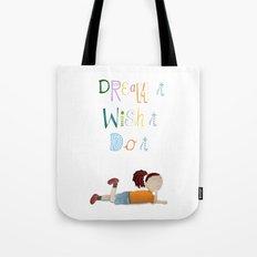 Dream it, Wish it, Do it Tote Bag