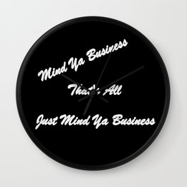 Mind Ya Business Wall Clock