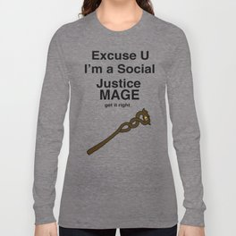 Social Justice Mage Long Sleeve T-shirt