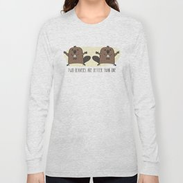 Two Beavers Are Better Than One Long Sleeve T-shirt