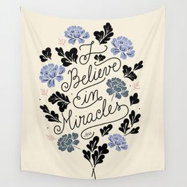 I Believe in Miracles Wall Tapestry