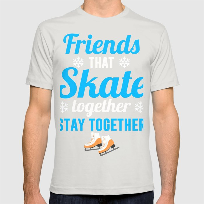 46881a7dbb63a Perfect Gift For Ice Skating Lover. T-shirt by ip-society6-dan16 ...
