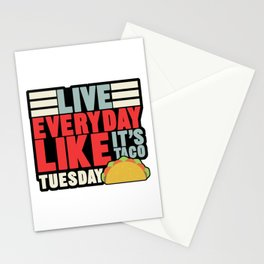 Live Everyday Like It's Taco Tuesday Mexican Food Nachos Recipe Food Lovers Gift Stationery Cards