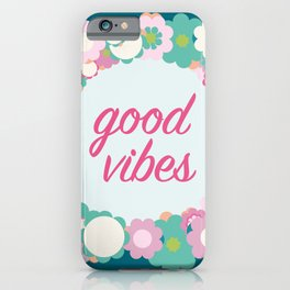Good vibes floral iPhone Case