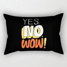 Yes. No. Wow! Rectangular Pillow