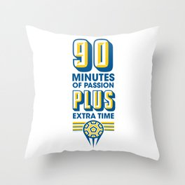90 Minutes of Passion, Plus Extra Time Print Throw Pillow