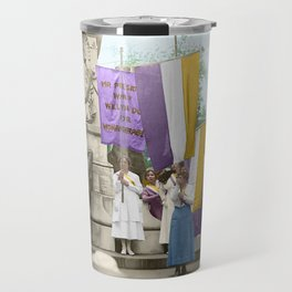 Lafayette, We Are Here! Suffragists protest across from the White House in 1918 Travel Mug