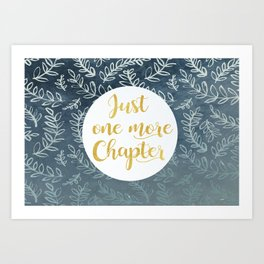 Just One More Chapter Design Art Print