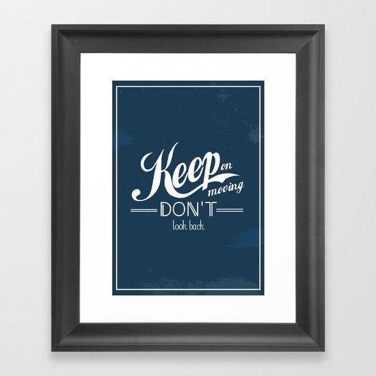 Keep on moving, don't look back Framed Art Print