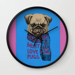 Must Love Pugs Wall Clock