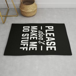 Make Me Do Stuff Funny Quote Rug