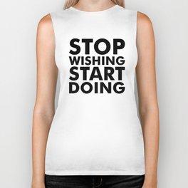 Stop Wishing Start Doing Biker Tank