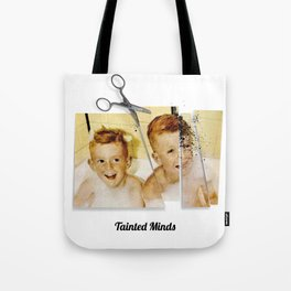 Tainted Minds Tote Bag