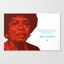 Maya Angelou : Courage Canvas Print