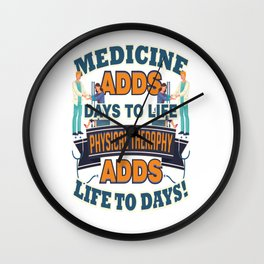 Physical Therapy Adds Life To Days Wall Clock