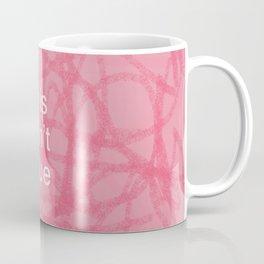 This Ain't Blue Coffee Mug