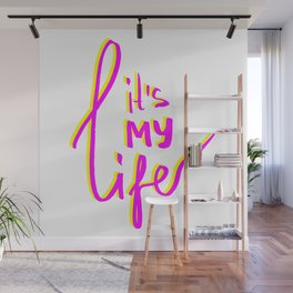 IT'S MY LIFE - PINK AND YELLOW Wall Mural