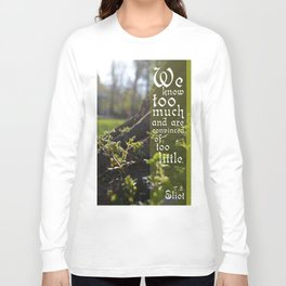 Convinced of Too Little Long Sleeve T-shirt