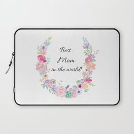 Best Mom in the world! Laptop Sleeve