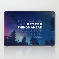 "pocketfuel iPad Cases featuring CS Lewis ""Better Things Ahead"" by Pocket Fuel"