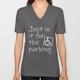 Awesome Wheelchair Appreciation Gift   In it for Parking design Unisex V-Neck