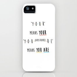 Y-O-U-R means YOUR iPhone Case
