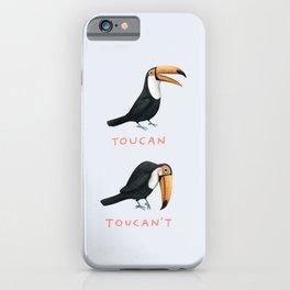 Toucan Toucan't iPhone Case