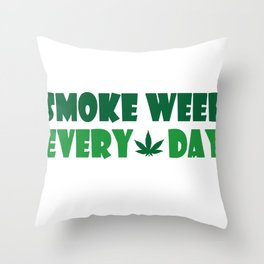 Smoke Weed Everyday Throw Pillow