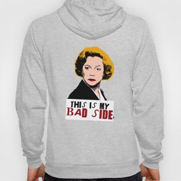Serial Mom - This is my BAD SIDE! Hoody